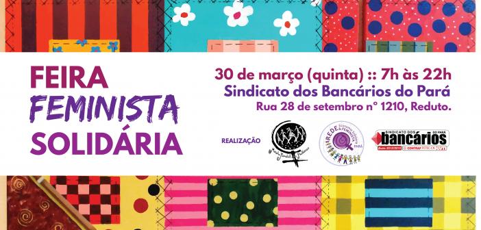 Sindicato convida categoria para 'Feira Feminista Solidária'. Se liga na programação!
