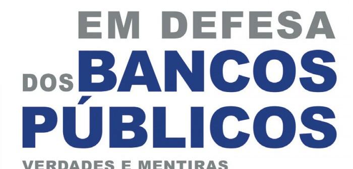 Desmonte dos bancos públicos prejudica o país