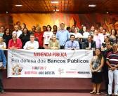 Audiência pública unifica sociedade paraense em defesa dos bancos públicos