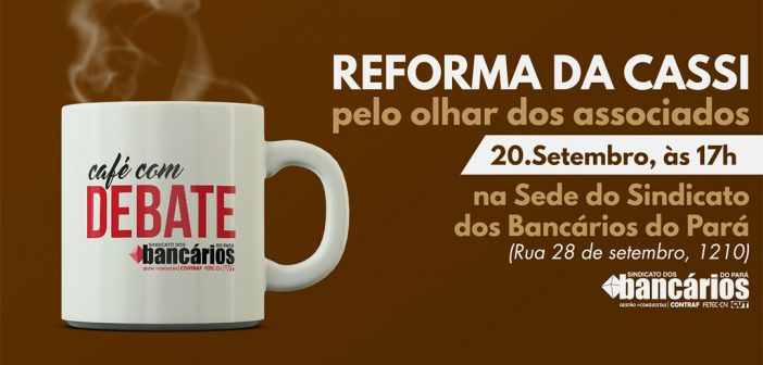Sindicato convida associados da Cassi para Café com Debate nessa quinta (20)
