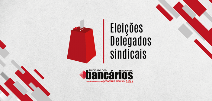 Eleição Delegados Sindicais 2019: Confira o edital de votação suplementar