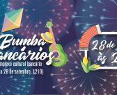 BumbaBancários 2019: No dia 28, vem ser feliz no nosso arraial!