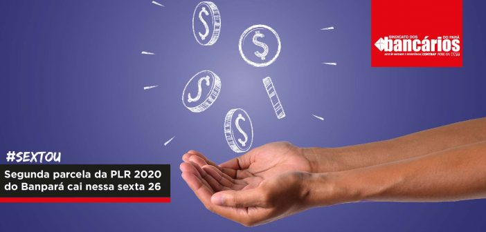 Segunda parcela da PLR 2020 do Banpará será paga nessa sexta 26