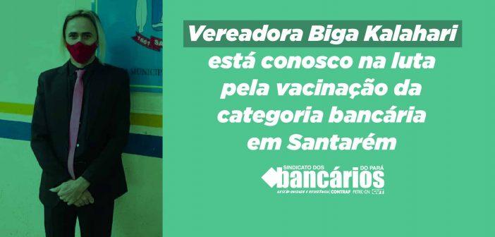 Vacina já: Vereadora Biga Kalahari apoia prioridade de vacinação aos bancários em Santarém