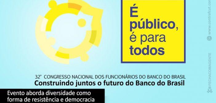 32º Congresso Nacional dos funcionários do BB acontece dias 6 e 8 de agosto